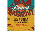Brand Breakout – How Emerging Market Brands Will Go Global