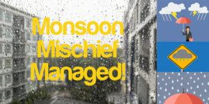 Monsoon Mischief: Managed!