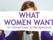 What Women Want – An Advertiser's Perspective