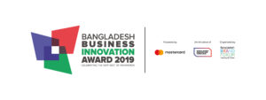 BANGLADESH BUSINESS INNOVATION SUMMIT & AWARD 2019 TO BE HELD