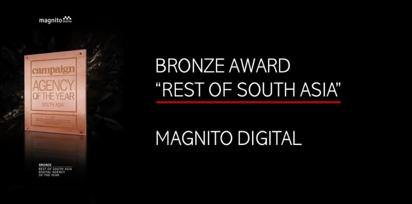 MAGNITO DIGITAL WINS BRONZE AT CAMPAIGN SOUTH ASIA