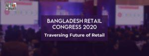 BANGLADESH RETAIL CONGRESS 2020: TRAVERSING FUTURE OF RETAIL