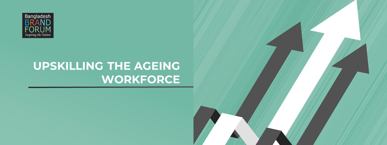UPSKILLING THE AGEING WORKFORCE