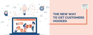 BRAND ECOSYSTEM: THE NEW WAY TO GET CUSTOMERS HOOKED