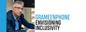 GRAMEENPHONE – ENVISIONING INCLUSIVITY
