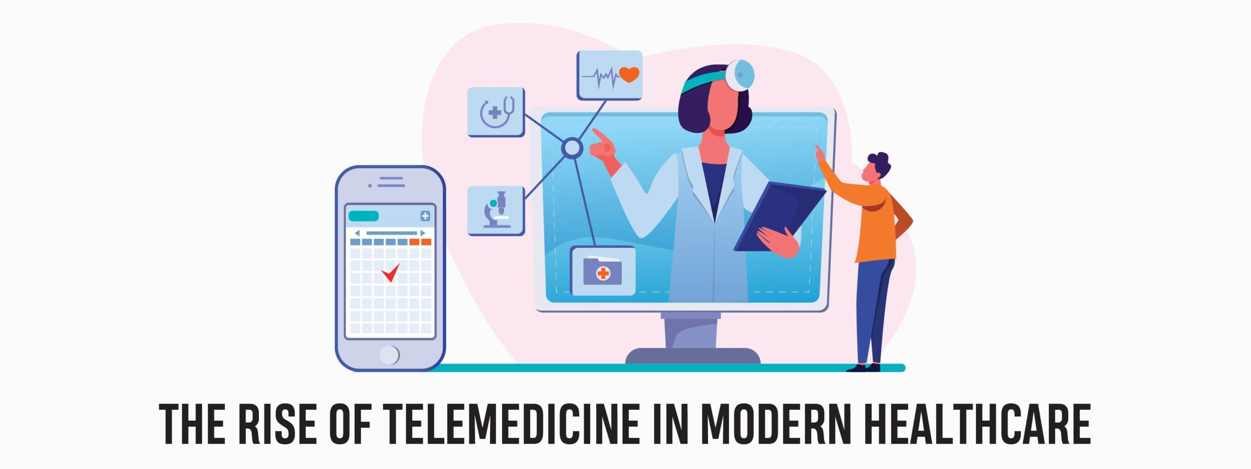 THE RISE OF TELEMEDICINE IN MODERN HEALTHCARE