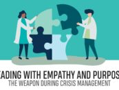 LEADING WITH EMPATHY AND PURPOSE – THE WEAPON DURING CRISIS MANAGEMENT