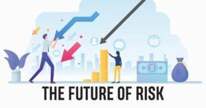THE FUTURE OF RISK
