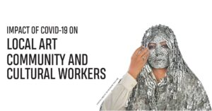 IMPACT OF COVID-19 ON LOCAL ART COMMUNITY AND CULTURAL WORKERS