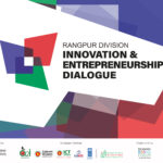 Rangpur Innovation Hub/Centre launched during Rangpur Division Innovation & Entrepreneurship Dialogue 2020
