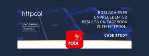 Robi Achieves Unprecedented Results on Facebook with HTTPOOL