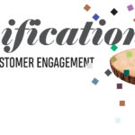GAMIFICATION: SCORING BIG ON CUSTOMER ENGAGEMENT